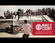 2014 ELEMENT MAKE IT COUNT EUROPEAN FINALS - INTERNATIONAL SKATE CONTEST