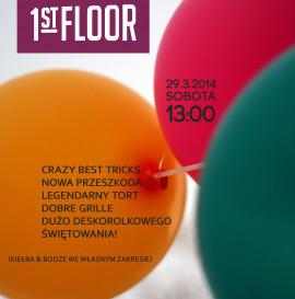 3-cie urodziny 1st Floor!