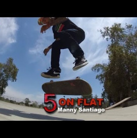 5 on Flat with Manny Santiago