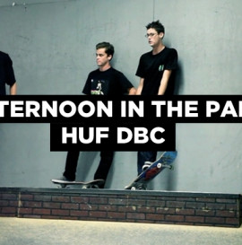 Afternoon In The Park: HUF DBC