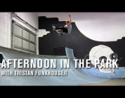 Afternoon In The Park: Tristan Funkhouser - TransWorld SKATEboarding