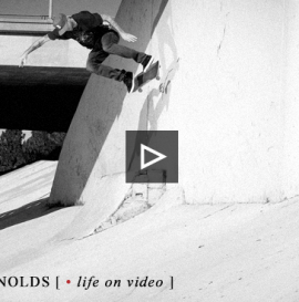 ANDREW REYNOLDS LIFE ON VIDEO - PART 5