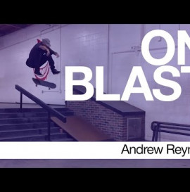 Andrew Reynolds - ON BLAST. | Biebe's Park