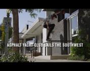 Asphalt Yacht Club Sails The Southwest