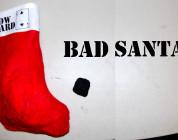 Bad Santa...