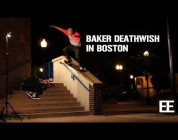 BAKER DEATHWISH IN BOSTON