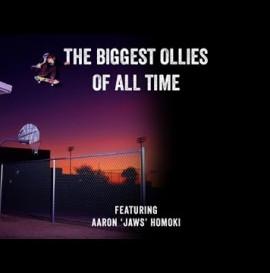 "Biggest Ollies of All Time - Aaron ""Jaws"" Homoki"