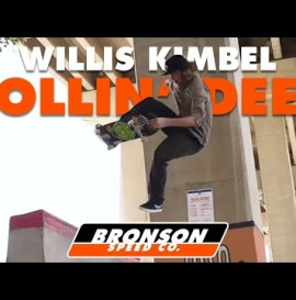 Bronson Speed Co. | Willis Kimbel | Rollin Deep