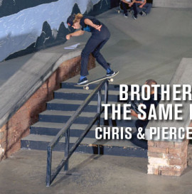 Brothers From The Same Mother: Chris & Pierce Brunner