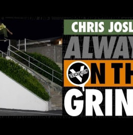 Chris Joslin Always On The Grind