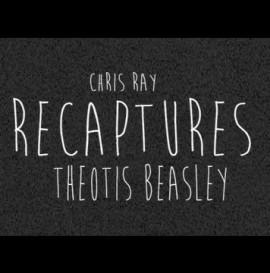 CHRIS RAY: RECAPTURES THEOTIS BEASLEY