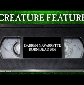 Creature Feature: Navarrette's Part from Born Dead