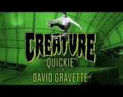 Creature Quickie: David Gravette