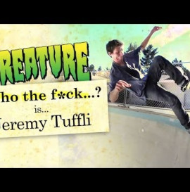 Creature Skateboards presents Who The F#ck is Jeremy Tuffli