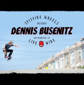 "Dennis Busenitz's ""Live Wire"" Part"