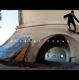 Dickies Texas Video | TransWorld SKATEboarding
