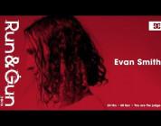 Evan Smith | Run & Gun