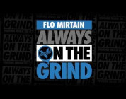 Flo Mirtain Always On The Grind