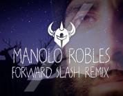 Forward Slash Remix : Manolo Robles