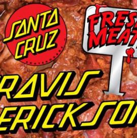 Fresh Meat: Travis Erickson