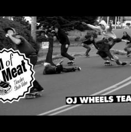 Hall Of Meat: OJ Wheels Team