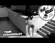 Hall Of Meat: Tom Karangelov