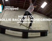 How To: Nollie Backside Nosegrind With Sean Malto