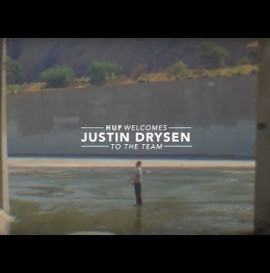 HUF WELCOMES JUSTIN DRYSEN TO THE TEAM