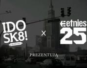 IDOSK8 i Etnies prezentują..