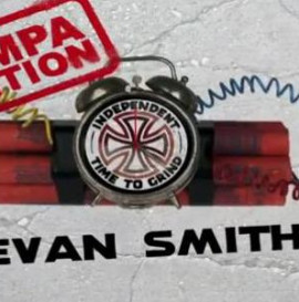 Independent: Time To Grind With Evan Smith