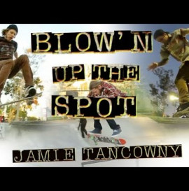 Independent Trucks Blow'n up the spot with Jamie Tancowny
