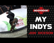 Jon Dickson: My Indys | Independent Trucks