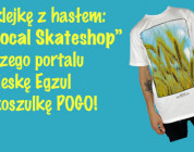 """KONKURS """"SUPPORT YOUR LOCAL SKATESHOP"""""""