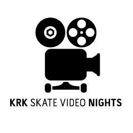 KRK Skate Video Nights.