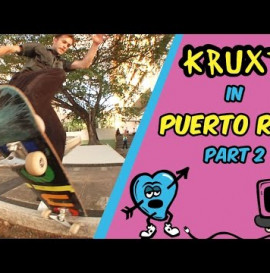 Krux In Puerto Rico! Part 2