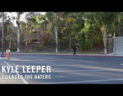 Kyle Leeper Silences The Haters - TransWorld SKATEboarding