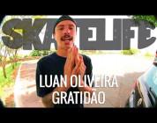 LUAN OLIVEIRA #SKATELIFE | GRATITUDE