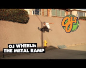 OJ Wheels: The Metal Ramp