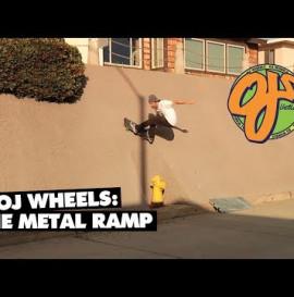 OJ Wheels: The Metal Ramp