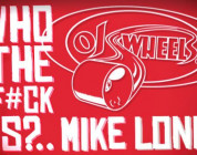 OJ WHEELS - WHO THE F#CK IS MIKE LONG