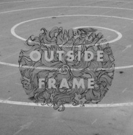 Outside The Frame Trailer