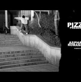 "Pizza's ""Asphalt Romance"" Video"