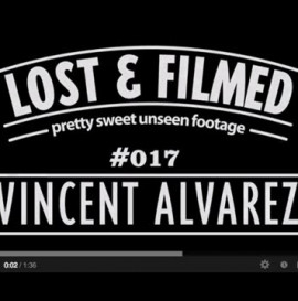 Pretty Sweet Lost & Filmed Clip of the Day with Vincent Alvarez.