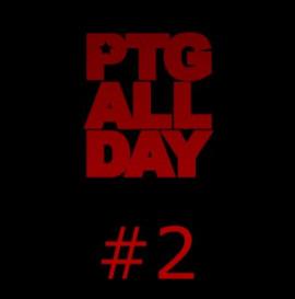 PTG ALL DAY #2