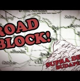 Roadblock! Supra Demo - Budapest