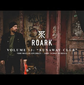 Roark: Four Wheeled Diplomacy - Jamie Thomas in Russia