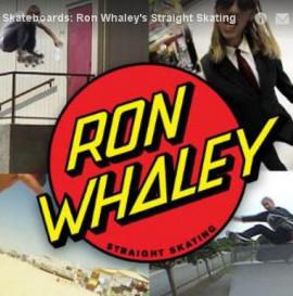 Santa Cruz Skateboards: Ron Whaley's Straight