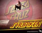 Santa Cruz Skateboards: Shuriken Shannon