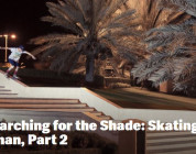 Searching for the Shade: Skating in Oman, Part 2