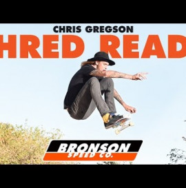 Shred Ready: Chris Gregson for Bronson Speed Co.